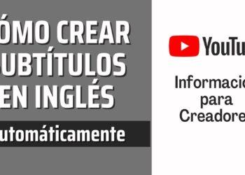 como generar subtitulos en tus videos de youtube en espanol automaticamente